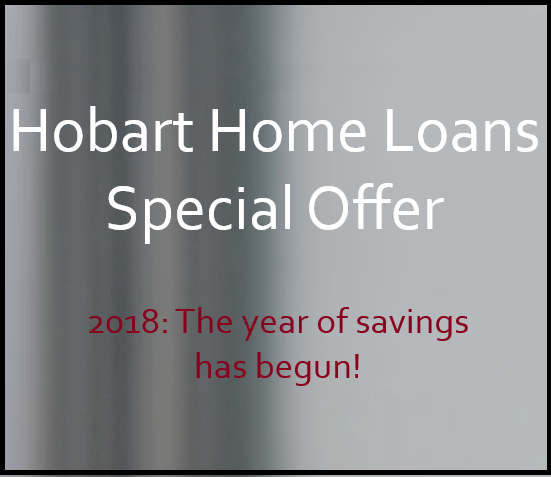 Hobart Home Loans special offer announcement!