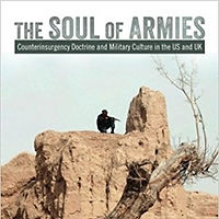 The Soul of Armies: Counterinsurgency Doctrine and Military Culture in the US and UK