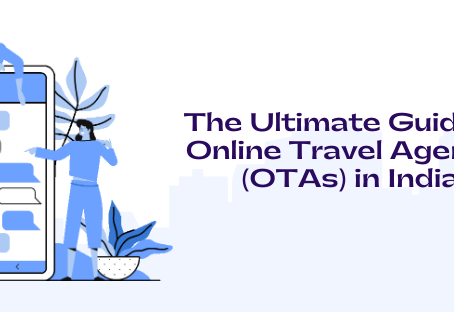 The Ultimate Guide to the Top 12 Online Travel Agencies (OTAs) in India in 2021