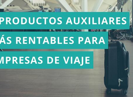 Los 7 productos auxiliares más rentables para agencias de viajes y operadores turísticos