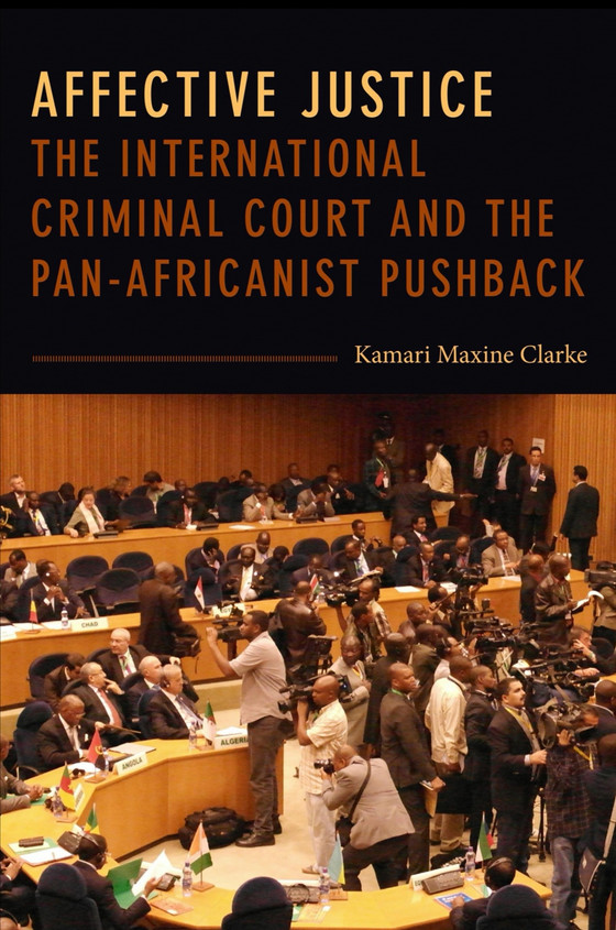 New Book Alert! Affective Justice: The International Criminal Court and the Pan-Africanist Pushback