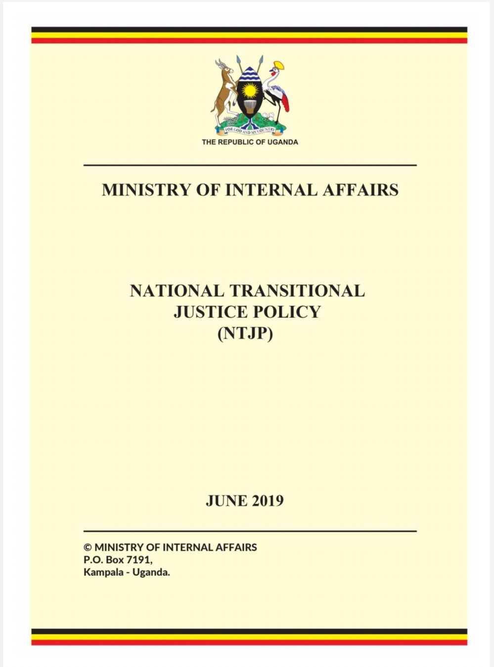 Uganda's National Transitional Justice Policy was approved by the Cabinet on 17 June 2019.