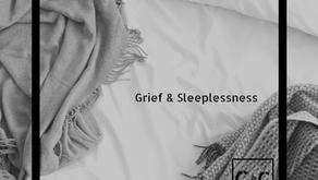 Grief + Sleeplessness