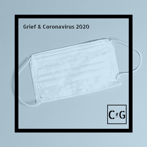 Grief in the Time of Corona(virus)