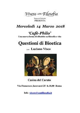 Vivere con Filosofia presenta: Cafè-Philo Questioni di Bioetica con Luciano Visco - Casina del Curato Roma 14/03/2018