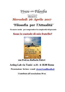 Vivere con Filosofia presenta: Sono io custode di mio fratello? - Raffaella Palieri - 26/04/17 h 18.00 Roma - Acting-Lab via Tunisi 16