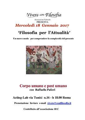 """18-01-2017: L'Associazione Culturale Vivere con Filosofia presenta """"Corpo umano e post-umano"""" con Raffaella Palieri - Acting-Lab via Tunisi 16 - Roma"""