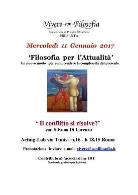 """11-01-2017: L'Associazione Culturale Vivere con Filosofia presenta """"Il conflitto si risolve?"""" con Silvana Di Lorenzo - Acting-Lab via Tunisi 16 Roma"""