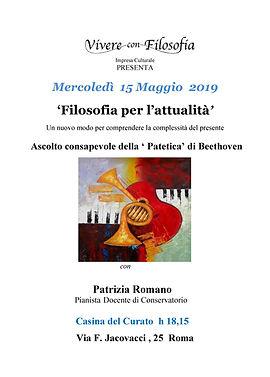 Vivere con Filosofia presenta: Ascolto consapevole della Patetica di Beethoven con Patrizia Romano Pianista Docente di Conservatorio - 15 maggio 2019 ore 18.15 - Casia del Curato ROMA