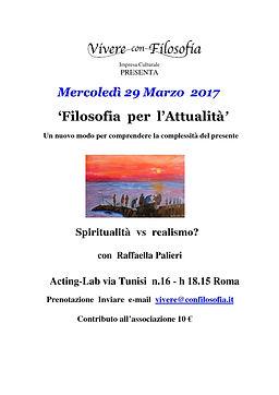 Vivere con Filosofia presenta: Spiritualità vs Realismo? - Raffaella Palieri - 29-03-17 h 18.15 Acting-Lab via Tunisi n. 16 Roma