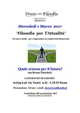 Vivere con Filosofia presenta: Quale scienza per il futuro? - Bruno Moschetti - Acting Lab via Tunisi 16 - h 18,15 Roma