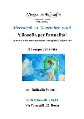 Vivere con Filosofia - 21-11-18 Il Tempo della vita con Raffaella Palieri - Red Feltrinelli Via Tomacelli 23 Roma