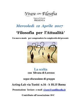 Vivere con Filosofia presenta: La scelta - Silvana Di Lorenzo - 12/04/17 h 18.15 Roma - Acting-Lab via Tunisi 16