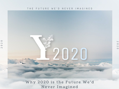 Why 2020 is the Future We'd Never Imagined