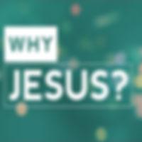 CL Why Jesus.jpg