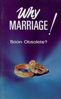Why MARRIAGE! Soon Obsolete?