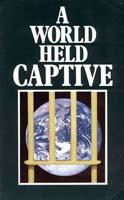 A WORLD CAPTIVE