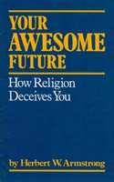 YOUR AWESOME FUTURE (How Religion Deceives You)
