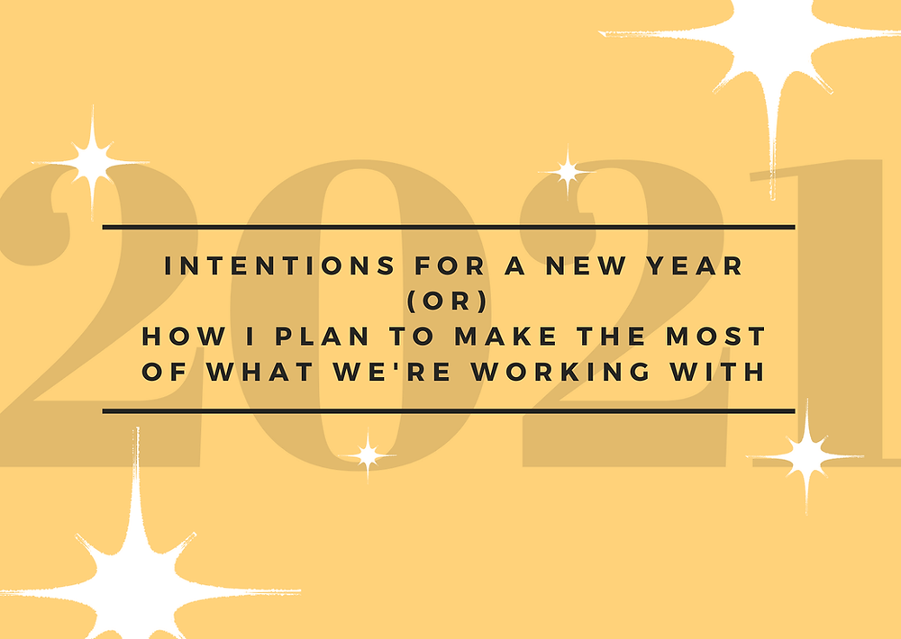 Intentions For a New Year