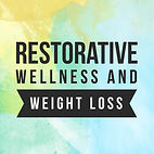 Restorative Wellness and Weight Loss