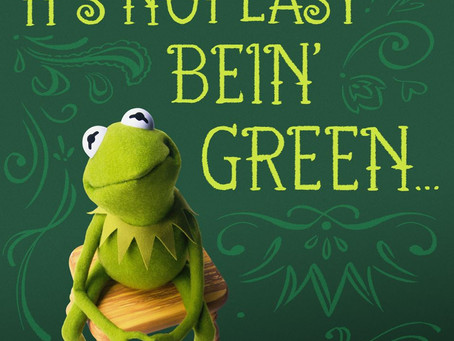 It's Not Easy Bein' Green
