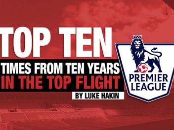 Ten Top Times From Ten Years In The Top Flight...