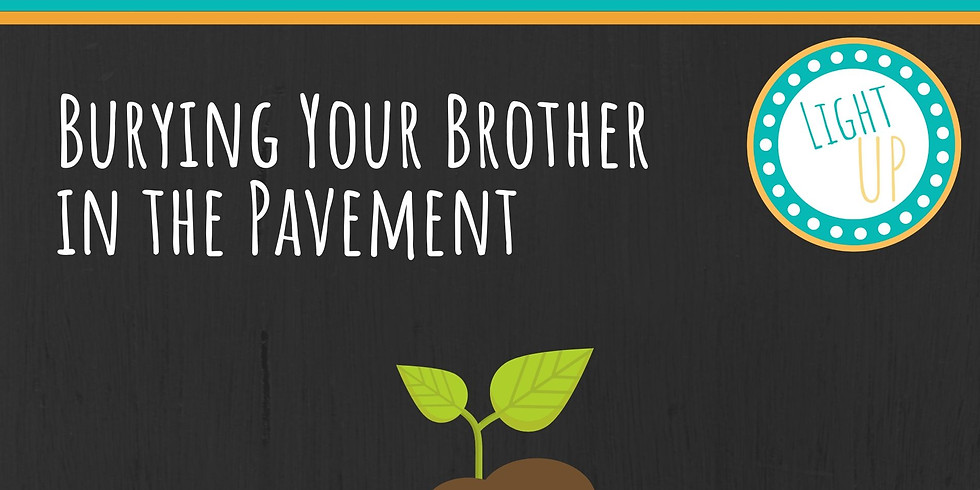 Burying Your Brother in the Pavement