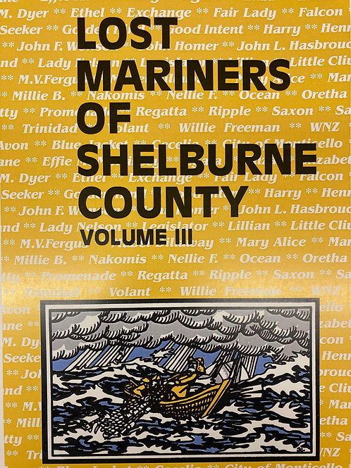 Lost Mariners of Shelburne County Vol. III