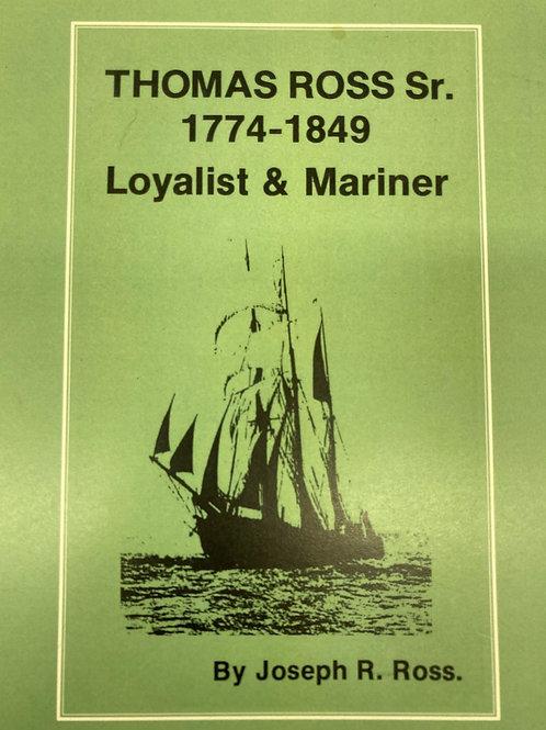 Thomas Ross Sr. 1774-1849; Loyalist & Mariner