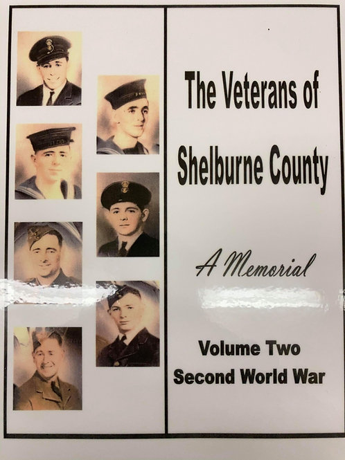 The Veterans of Shelburne County; A Memorial, Vol. II