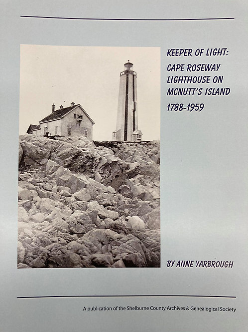 Keeper of Light: Cape Roseway Lighthouse on McNutt's Island