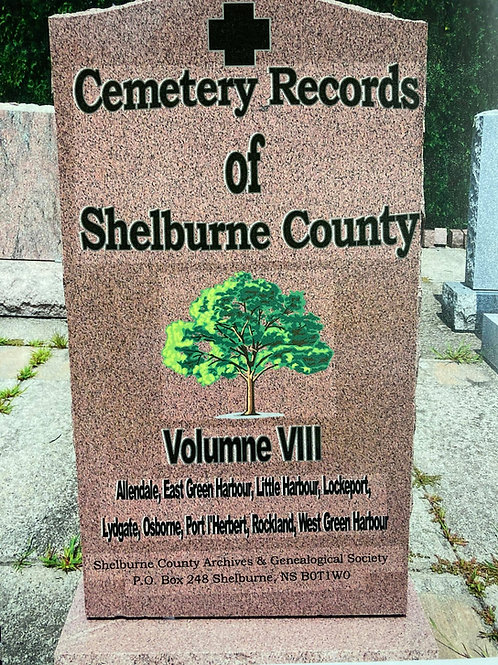 Cemetery Records of Shelburne County Vol. VIII