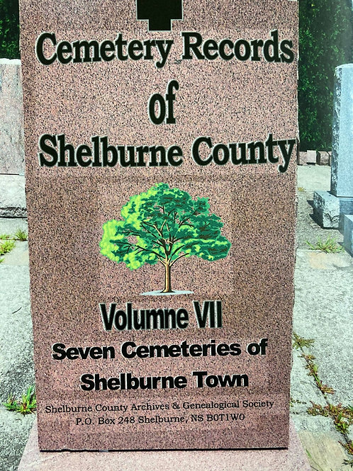 Cemetery Records of Shelburne County Vol. VII