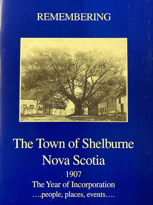 Remembering The Town of Shelburne Nova Scotia