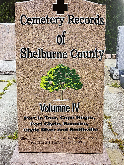 Cemetery Records of Shelburne County Vol. IV