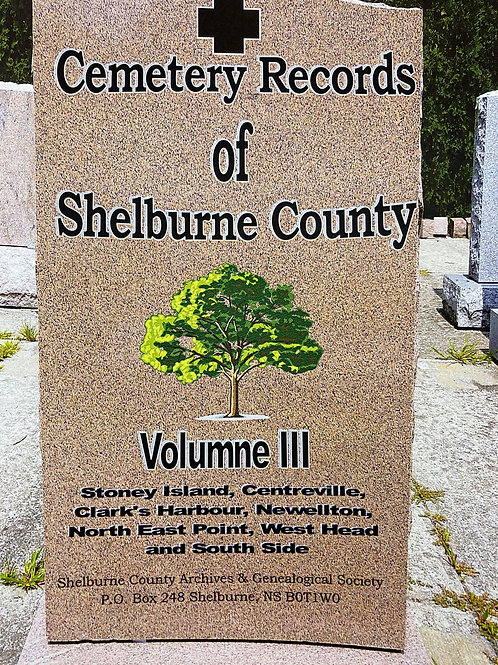 Cemetery Records of Shelburne County Vol. III