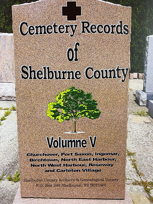 Cemetery Records of Shelburne County Vol. V