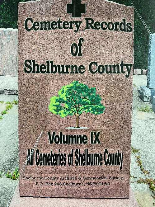 Cemetery Records of Shelburne County Vol. IX