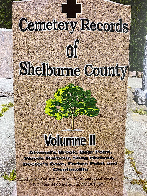 Cemetery Records of Shelburne County Vol. II