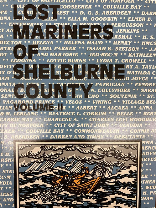 Lost Mariners of Shelburne County Vol.II