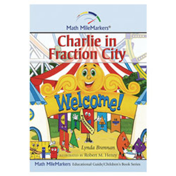 Math MileMarkers® - Charlie in Fraction City