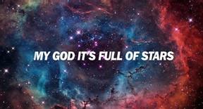 My God Its full of stars.jpg