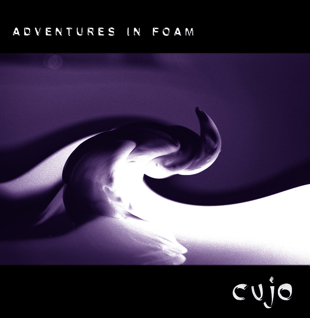 "CUJO – ADVENTURES IN FOAM   ""…his subtle genius places him forever one step ahead of the listener and several light years in front of his contemporaries.""    – Uncut   1996"
