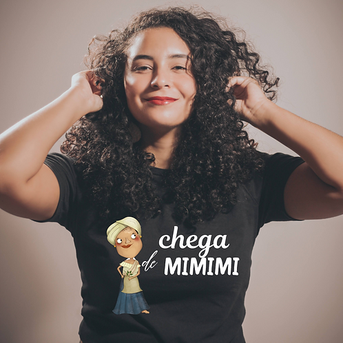 T-shirt Feminina Chega de MIMIMI