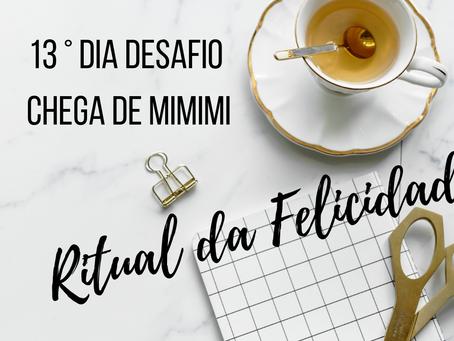 Dia 13: Ritual da Felicidade com Vovó Maria Conga ( Chega de MIMIMI )