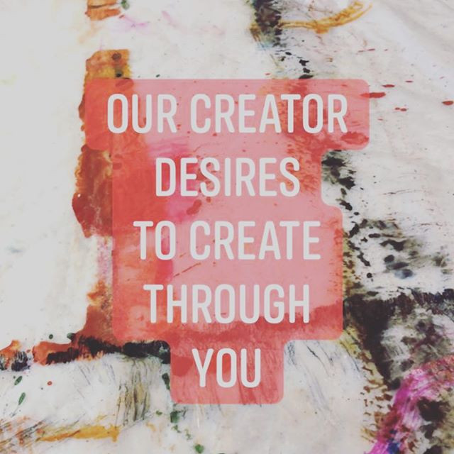 Lettering on a messy background: Our Creator desires to create through you