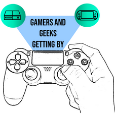 Gamers and Geeks Getting By