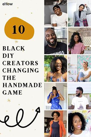 10 Black DIY Creators Changing the Handm