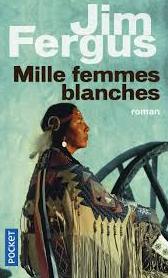 Mille Femmes Blanches, de Jim Fergus