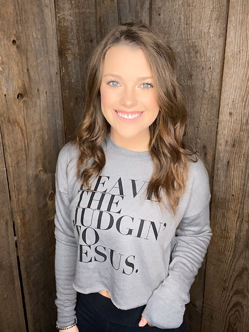 Leave The Judgin' To Jesus Cropped Sweatshirt